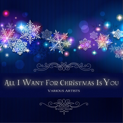 All I Want for Christmas Is You - Various Artists album