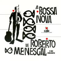 Roberto Menescal e Seu Conjunto - A Bossa Nova De Roberto Menescal E Seu Conjunto artwork