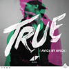 Avicii - True: Avicii By Avicii artwork