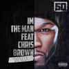 50 Cent - I'm the Man (Remix) [feat. Chris Brown] artwork