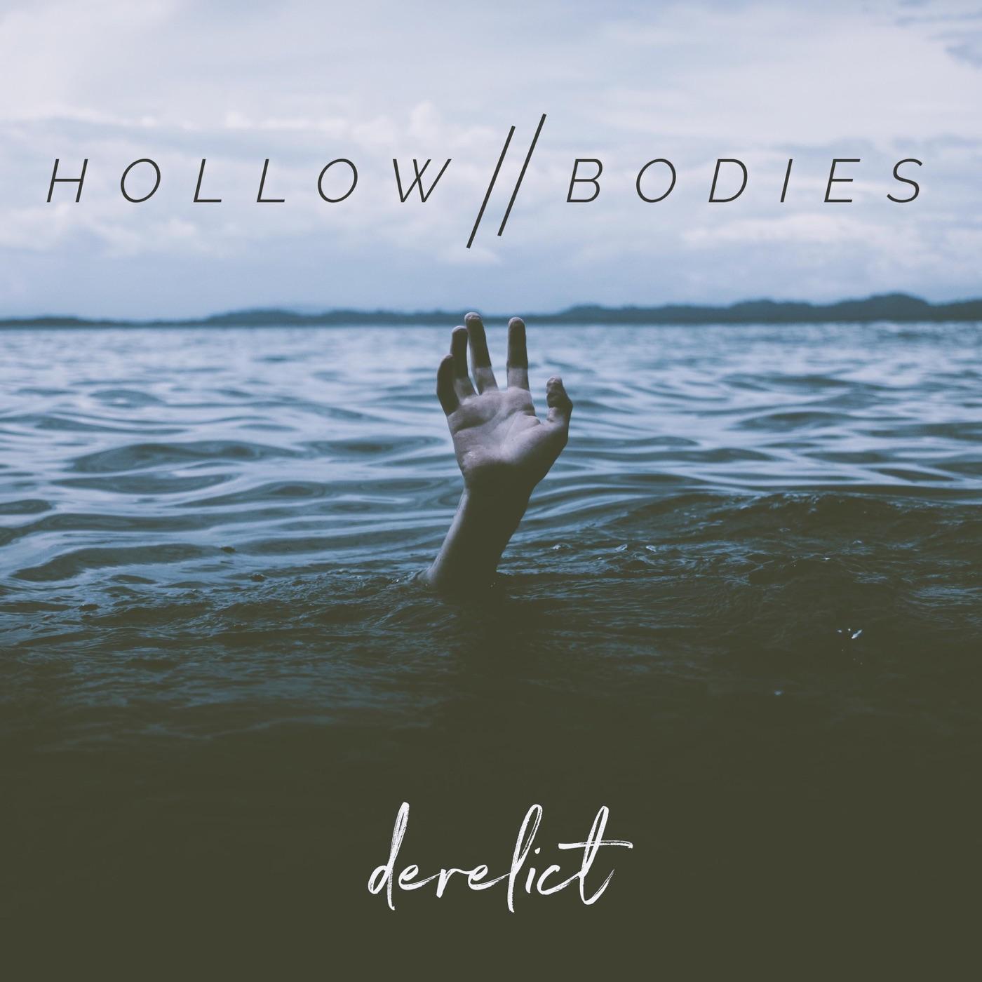 Hollow//Bodies - Derelict [Single] (2018)