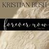 Kristian Bush - Forever Now (Say Yes) artwork