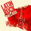Latin Rock Ballads