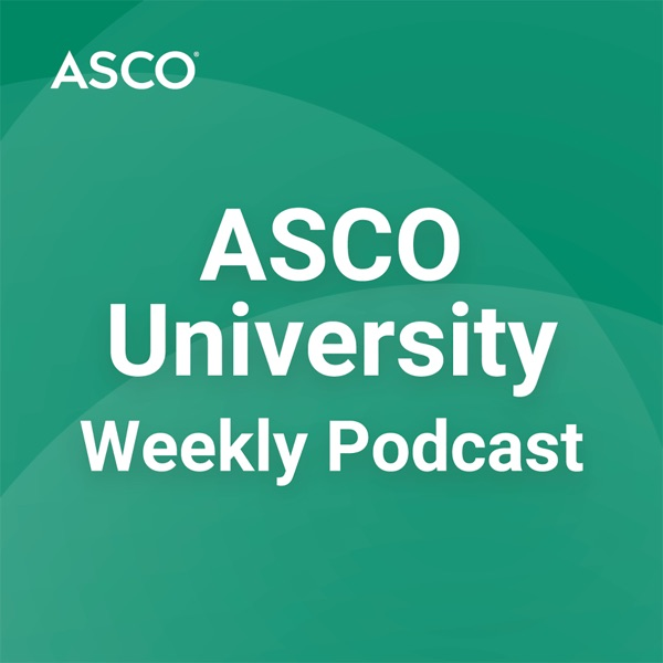 ASCO University Weekly Podcasts