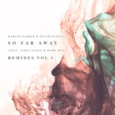 So Far Away (feat. Jamie Scott & Romy Dya) [Remixes, Vol. 1] - EP