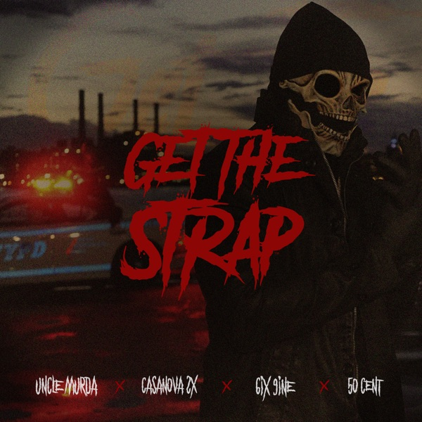 Get the Strap (feat. Casanova, 6ix9ine & 50 Cent) - Single