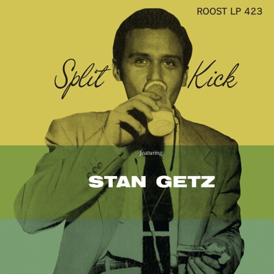 Split Kick - Stan Getz