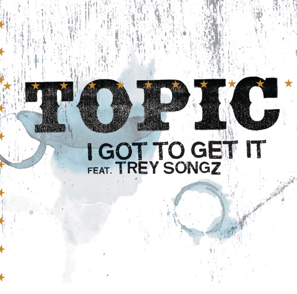 I Got to Get It (feat. Trey Songz) - Single