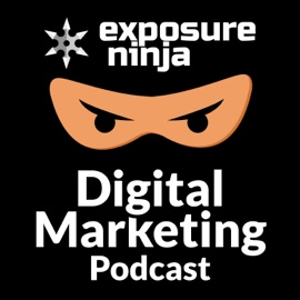 Exposure Ninja Digital Marketing Podcast Seo Ecommerce Digital Pr Ppc Web Design And Cro