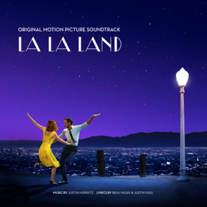 Justin Hurwitz, Benj Pasek & Justin Paul - La La Land (Original Motion Picture Soundtrack)