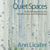 Quiet Spaces: Flute Meditations For Mindfulness And Relaxation-Ann Licater