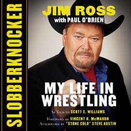 Slobberknocker: My Life in Wrestling (Unabridged) audiobook