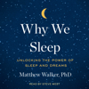 Matthew Walker - Why We Sleep (Unabridged) artwork