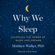 Matthew Walker - Why We Sleep (Unabridged)