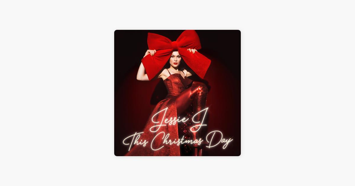 Jessie Christmas.This Christmas Day By Jessie J