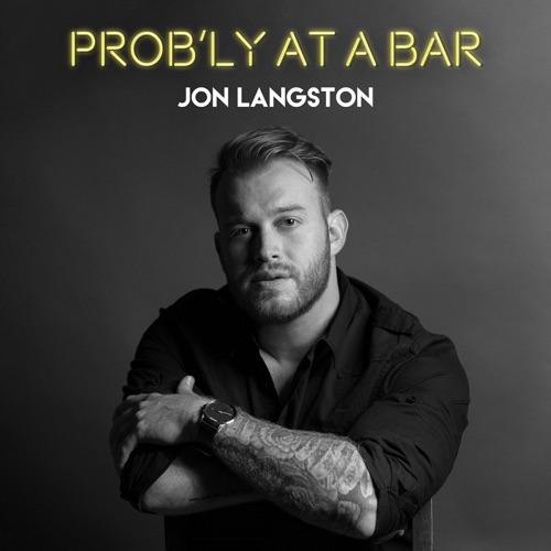 Jon Langston - Prob'ly at a Bar - Single