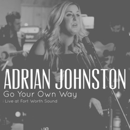 Go Your Own Way (Live at Fort Worth Sound) - Single