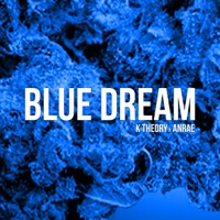 Blue Dream - K THEORY-ANRAE
