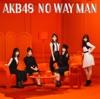 NO WAY MAN- AKB48