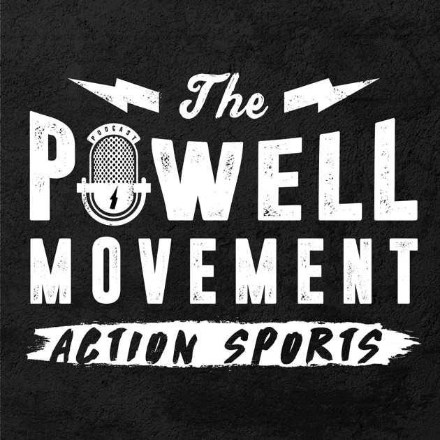 The Powell Movement Action Sports Podcast By Mike Powell On Apple