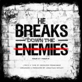 He Breaks Down the Enemies