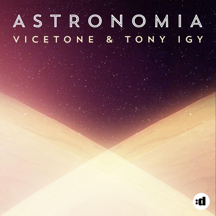 Vicetone & Tony Igy - Astronomia - Single