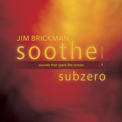 Soothe, Vol. 4: Subzero - Sounds That Spark the Senses - Jim Brickman