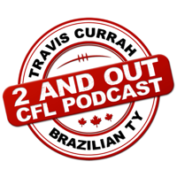 2 and Out CFL Podcast podcast