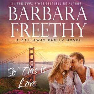 So This Is Love (Callaways #2) - Barbara Freethy audiobook, mp3