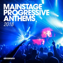 Mainstage Progressive Anthems 2018 by Various Artists