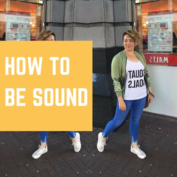 How to be Sound