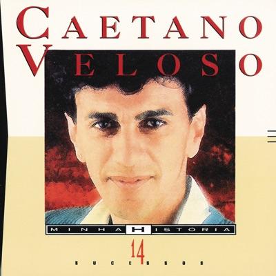 Minha Historia - Caetano Veloso