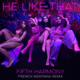 He Like That (French Montana Remix) [feat. French Montana] - Single