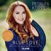 Blue Love: Welthits auf der Panflöte - Petruta Küpper