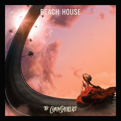 Beach House - The Chainsmokers song
