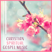 Christian Spiritual Gospel Music - Soothing Piano for Meditation, Quiet Moments, Worship Songs