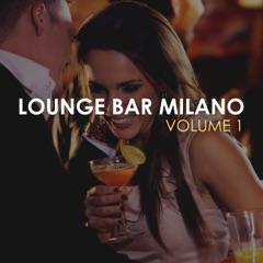 Lounge Bar Milano, Vol. 1