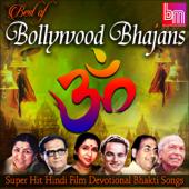 Best of Bollywood Bhajans Super Hit Hindi Film Devotional Bhakti Songs