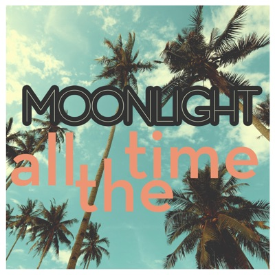 All the Time - Single - Moonlight
