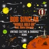 World Hold On feat Steve Edwards Vintage Culture Dubdogz Vintage Culture Dubdogz Remix Extended Mix Single