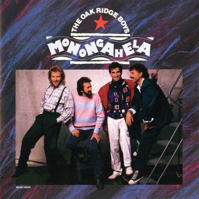 Monongahela - The Oak Ridge Boys
