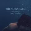 Jon E. Amber - The Slow Calm bild