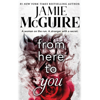 Jamie McGuire - From Here to You (Unabridged)  artwork