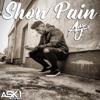 Aaron J - Show Pain artwork