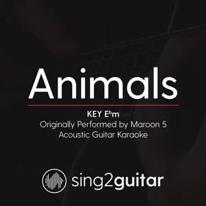 Sing2Guitar - Animals (Key Ebm) [Originally Performed by Maroon 5]