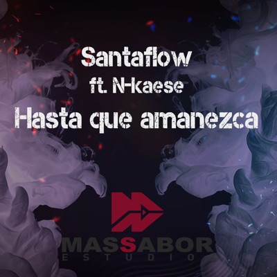 Hasta Que Amanezca (feat. N-Kaese) - Single - Santaflow