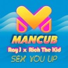 Sex You Up feat Rich The Kid Single