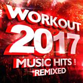 Workout 2017 Music Hits! Remixed