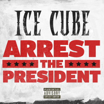 Ice Cube Arrest The President music review