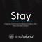 Sing2Piano - Stay (Originally Performed by Rihanna & Mikky Ekko) [Piano Karaoke Version]